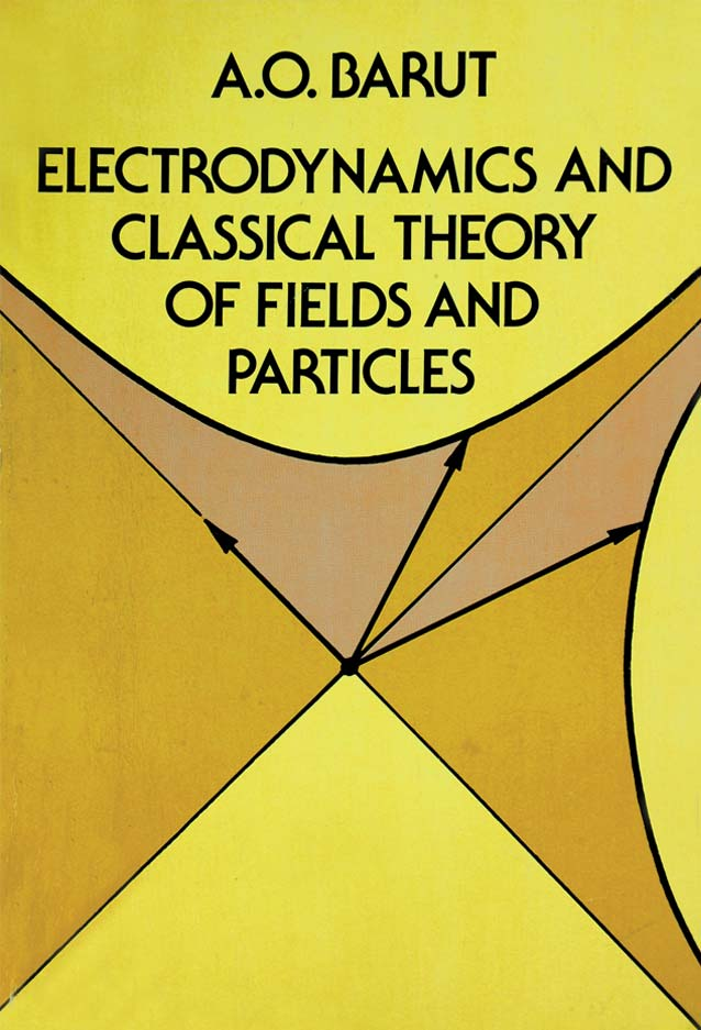 www.asimorhanbarut.com | Asım Orhan Barut | Electrodynamics and Classical Theory of Fields and Particles | Elektrodinamik: Alan ve Parçacıkların Klasik Kuramı