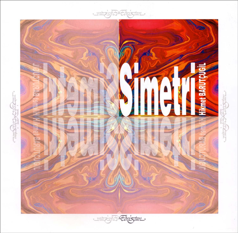 """Hikmet Barutçugil'in, amcası Prof. Dr. Asım Orhan Barut'aithaf ettiği """"Simetri"""" adlı eseri"""