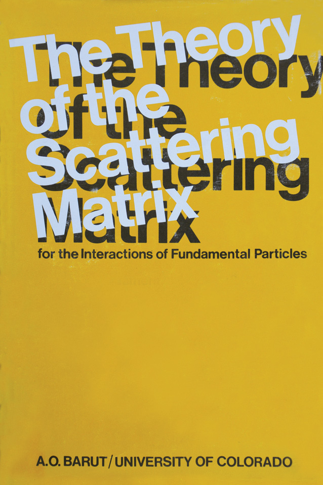 www.asimorhanbarut.com | Asım Orhan Barut | The Theory of the Scattering Matrix | Saçılma Matrisi Kuramı