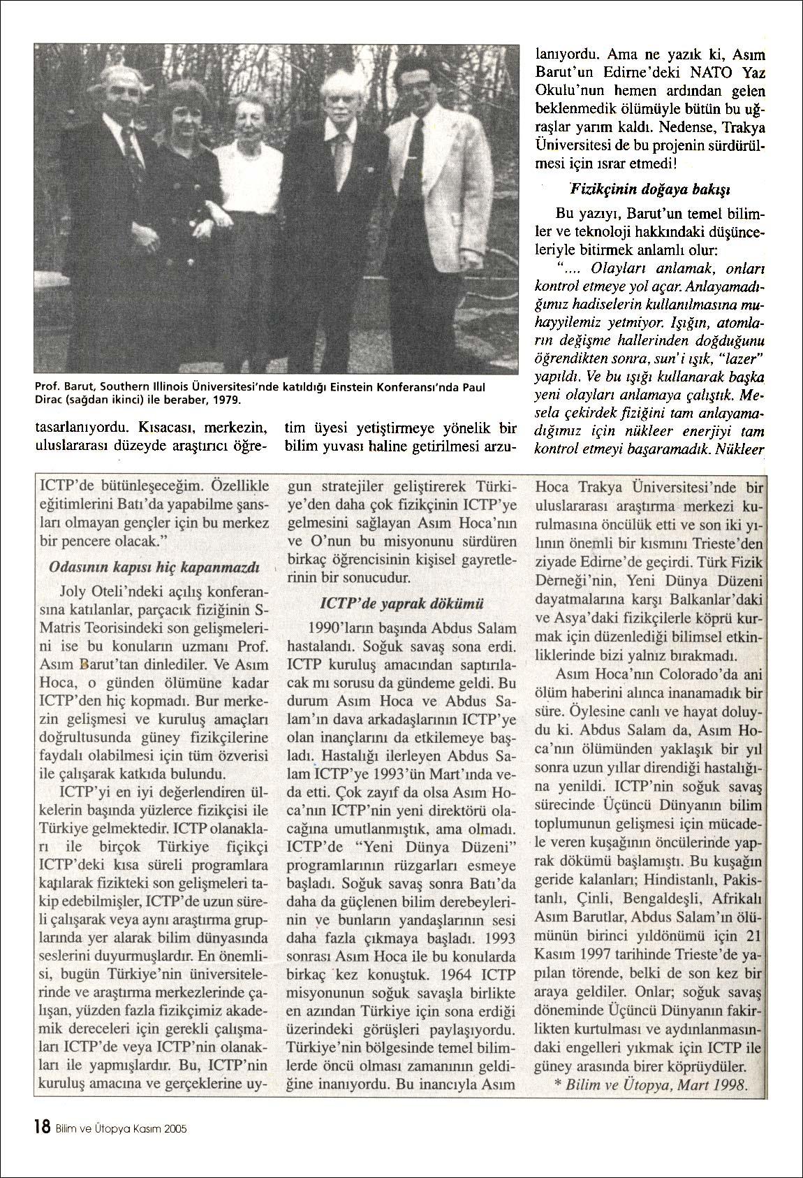 Basında Asım Orhan Barut | 2005 Dünya Fizik Yılında Çağdaş Türk Fizikçileri | Feza Gürsey, Asım Orhan Barut, Cahit Arf, Oktay Sinanoğlu, Behram Kurşunoğlu, Cavid Erginsoy, Fikret Kortel, Rauf Nasuhoğlu ve Erdal İnönü | Yaşamları, fiziğe katkıları, eğitimci kişilikleri | Bilim ve Ütopya, Kasım 2005, Sayı: 137 | Aylık yaygın bilim, kültür ve politika dergisi